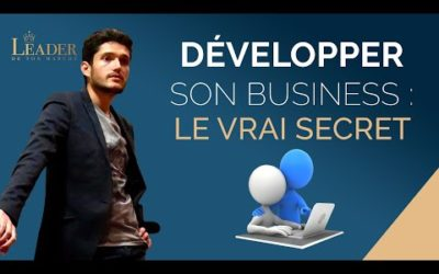 Le secret pour développer son business