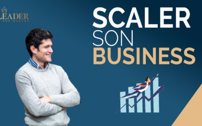 Comment Réussir À Scaler Son Business ?